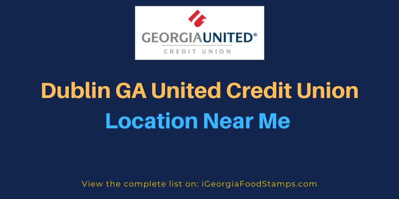 Dublin GA United Credit Union Location Near Me