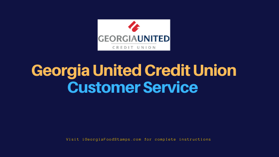 """Georgia United Credit Union Customer Service"""
