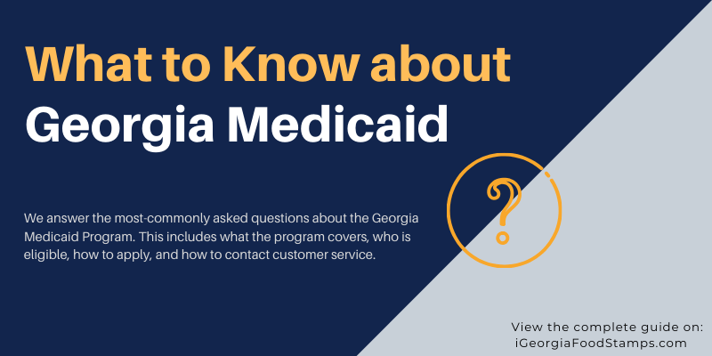 """What to Know About Georgia Medicaid"""