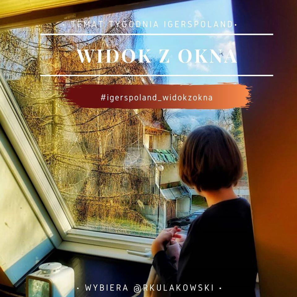 zostanwdomu-igerspoland-temattygodnia-zdjecia-z-okna