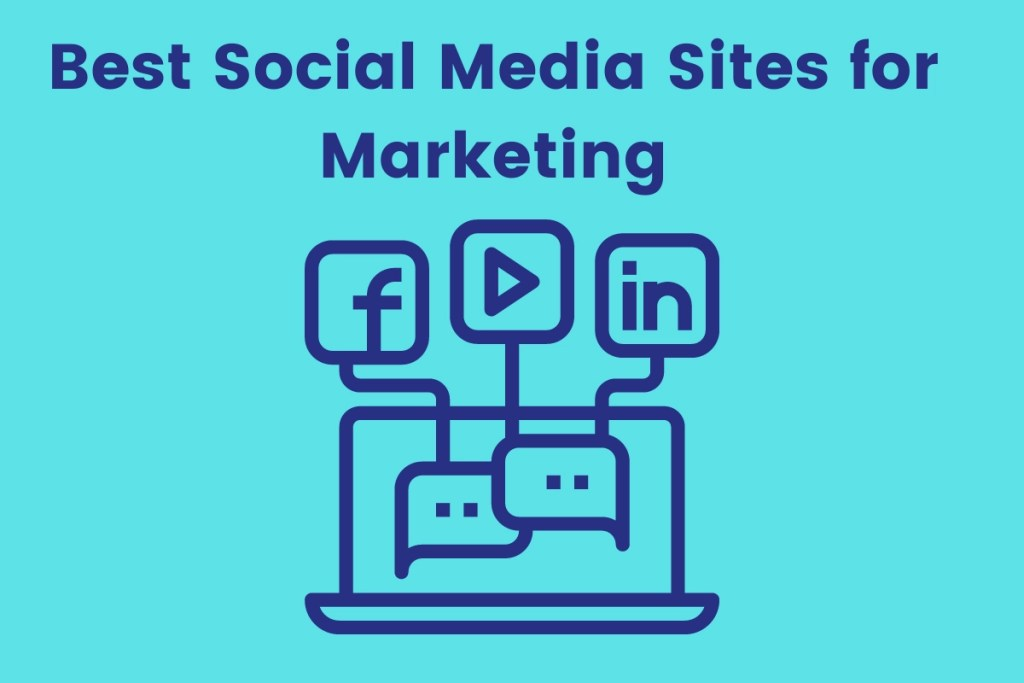 Best Social Media Sites for Marketing