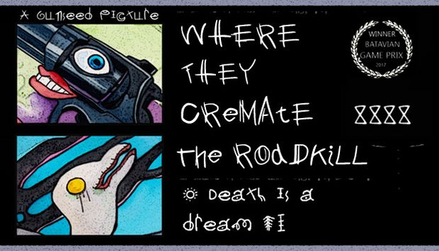 Where They Cremate The Roadkill Free Download