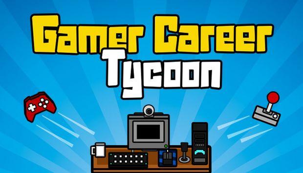 Gamer Career Tycoon Free Download