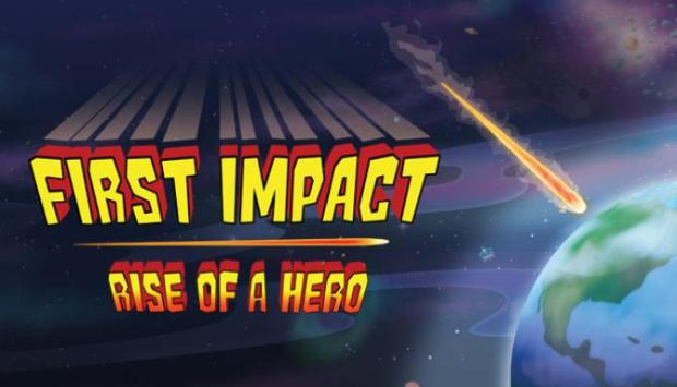 First Impact: Rise of a Hero Free Download