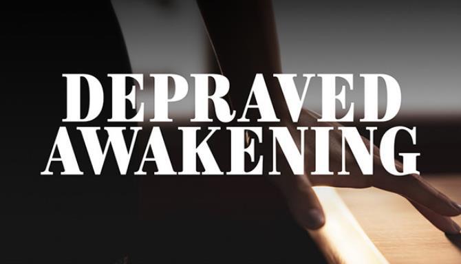Depraved Awakening Free Download