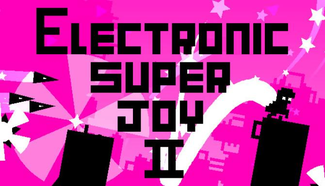 Electronic Super Joy 2 (ALL DLC) Free Download