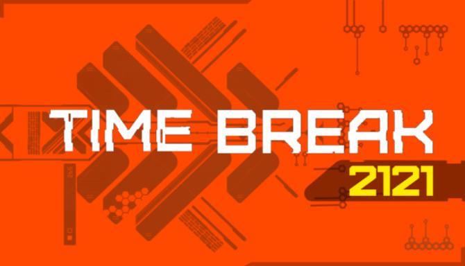 Time Break 2121 Ücretsiz İndir