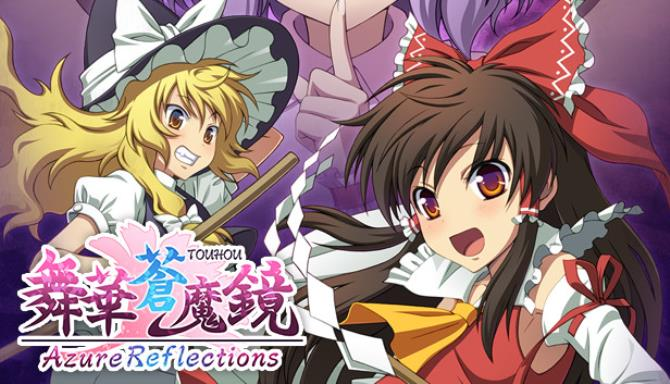 Azure Reflections / 舞華蒼魔鏡 Free Download