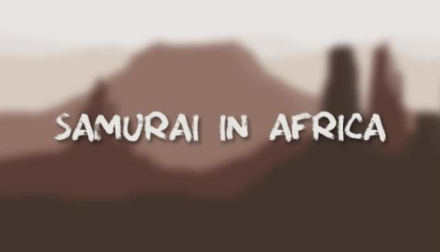 SAMURAI IN AFRICA Free Download