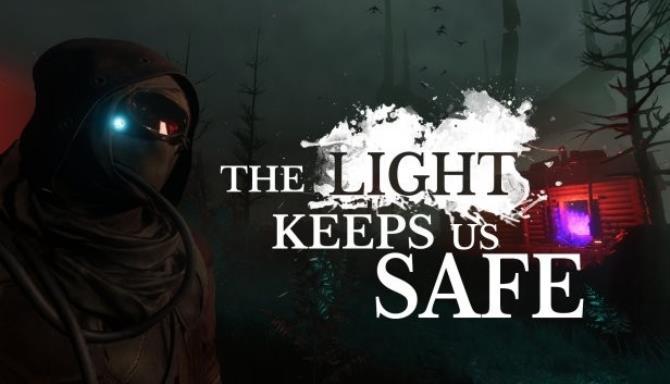 The Light Keeps Us Safe Free Download
