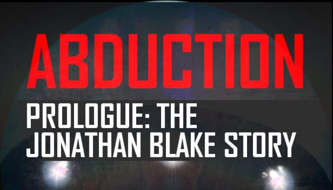 Abduction Prologue: The Story Of Jonathan Blake Free Download