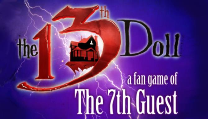 The 13th Doll: A Fan Game of The 7th Guest Free Download