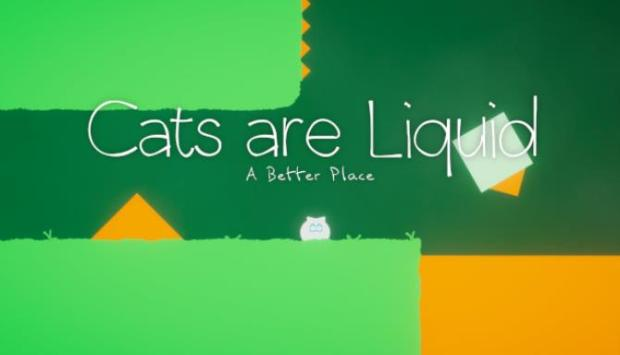 Cats are Liquid - A Better Place Free Download
