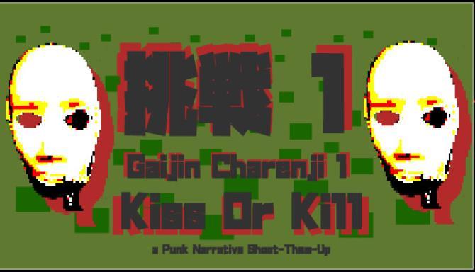 Gaijin Charenji 1: Ücretsiz İndirin Öp veya Öldür