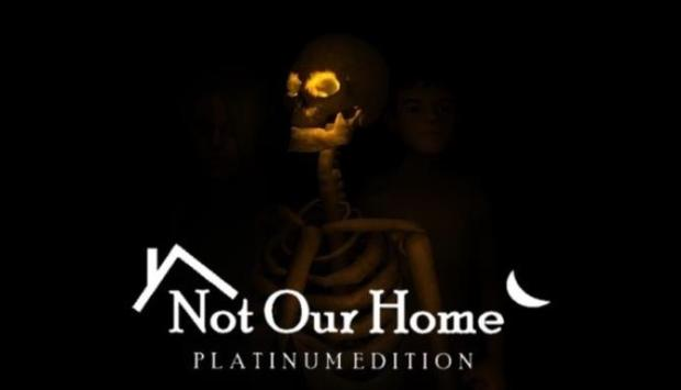Not Our Home: Platinum Edition Free Download