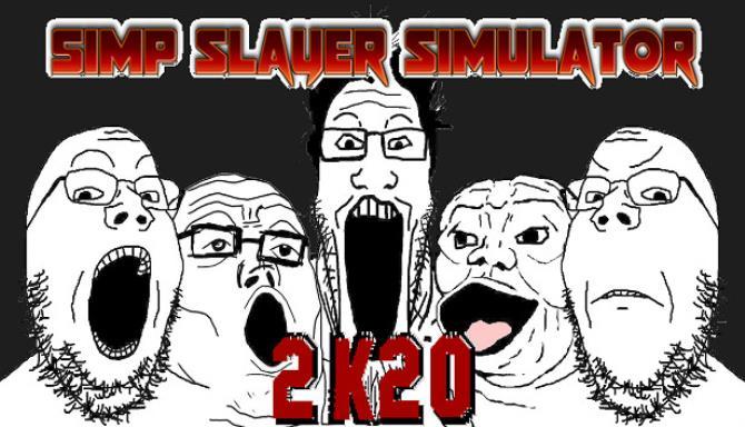 Simp Slayer Simulator 2K20 Ücretsiz İndirme