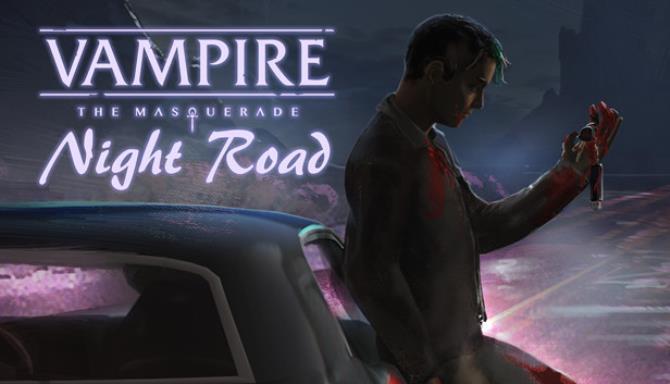 Vampire: The Masquerade - Night Road Ücretsiz İndirme