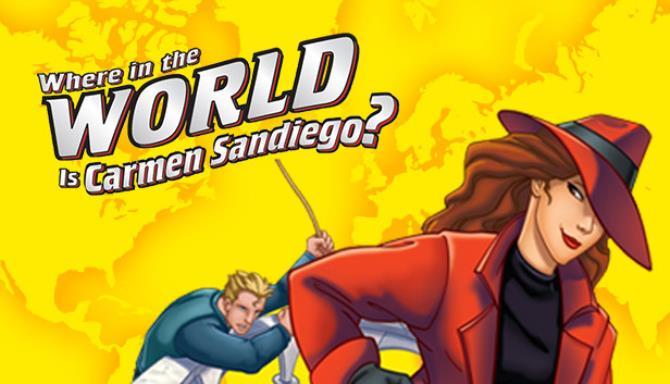 Carmen Sandiego Dünya'nın neresinde? Ücretsiz İndirin