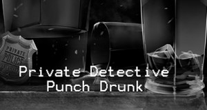 Private Detective Punch Drunk Free Download