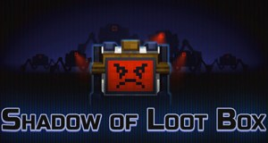 Shadow of Loot Box Free Download