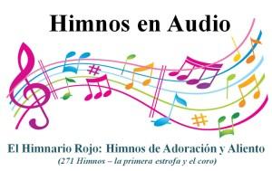 El himnario rojo: Himnos de Adoración y Aliento (271 himnos- la primera estrofa y el coro)