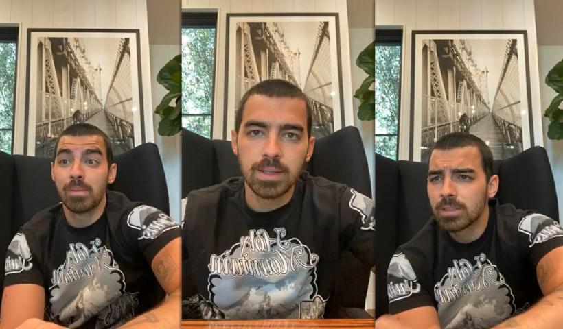 Joe Jonas' Instagram Live Stream from May 15th 2020.
