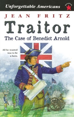 Traitor: The Case of Benedict Arnold by Jean Fritz