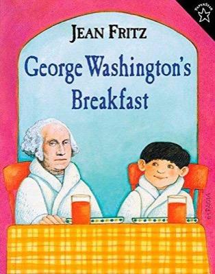 George Washington's Breakfast by Jean Fritz
