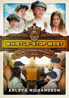 Whistle-Stop West by Arleta Richardson