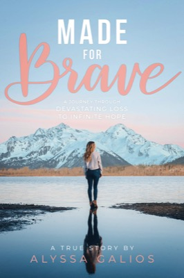 Made for Brave by Alyssa Galios