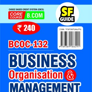 BCOC-132 Business Organisation And Management IGNOU Help book for BCOC132 in English Medium, Latest Edition, IGNOU Help Books with Solved Previous Years' Question Papers and Important Exam Notes