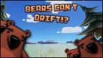 Bears Cant Drift Free Download