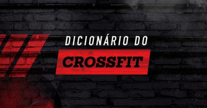 Dicionário do CrossFit – Siglas e Expressões