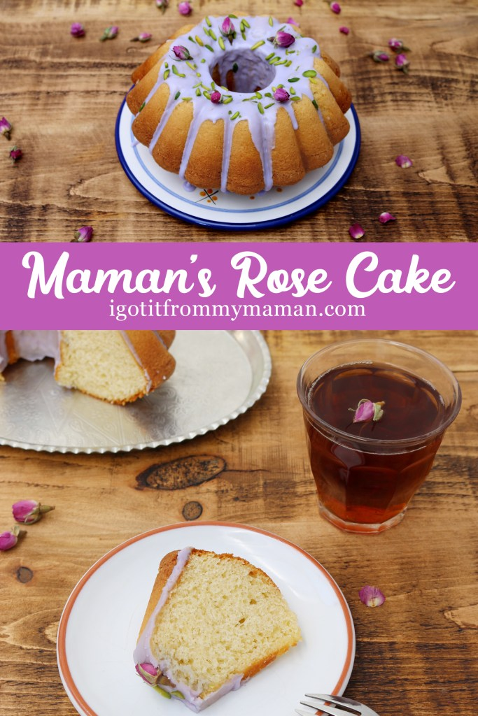 Maman's Rose Cake | I got it from my Maman