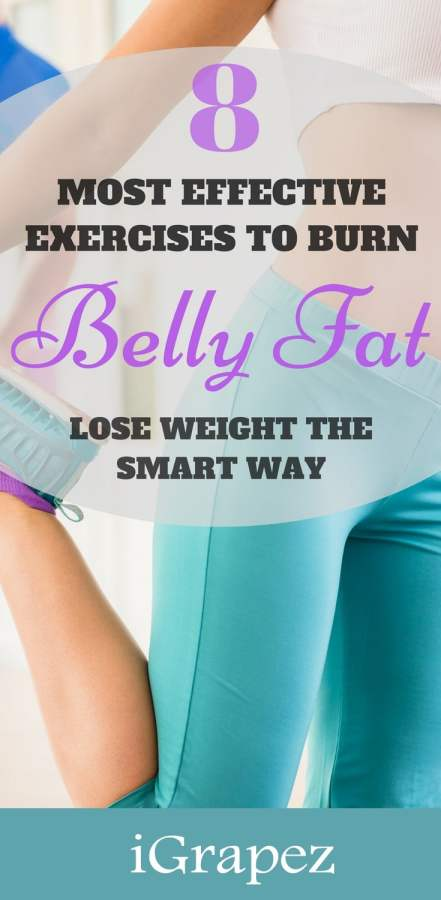 8 Most Effective Exercises to Burn Belly Fat- (Lose Weight Smart)