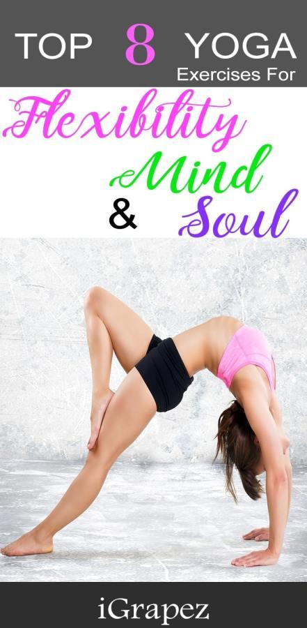 Top 8 Yoga Exercises- Flexibility, Mind and Soul