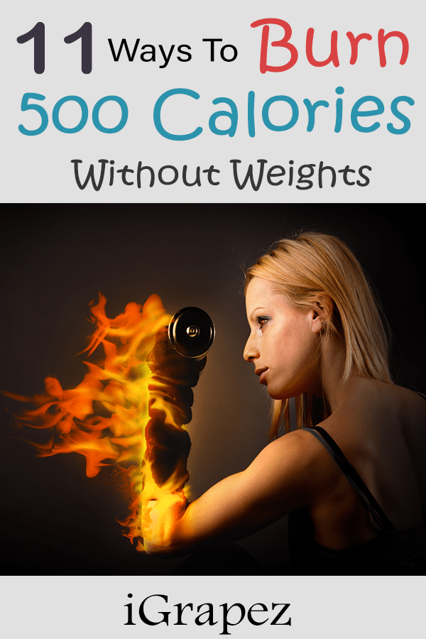 11 Ways to Burn 500 Calories Without Weights