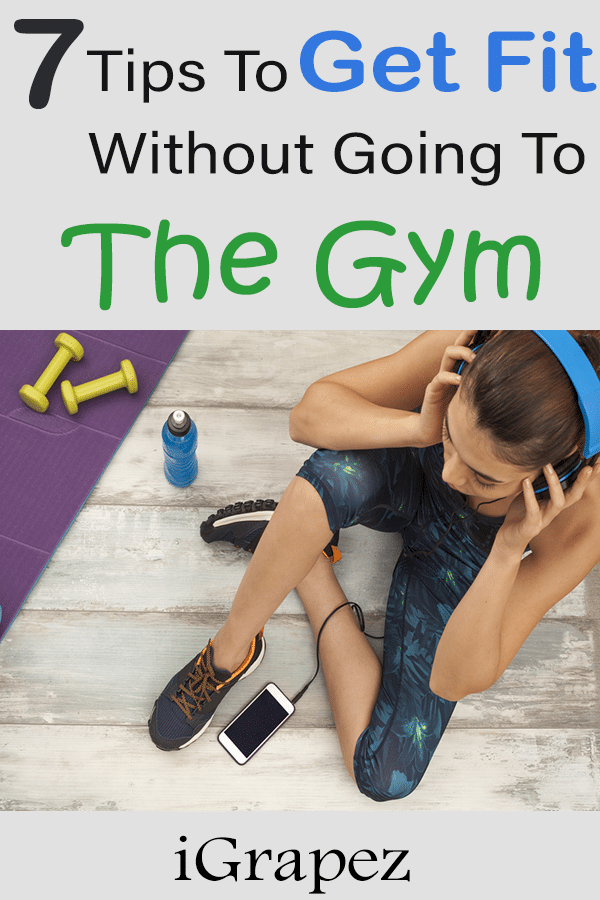 7 Tips to Get Fit Without Going to the Gym