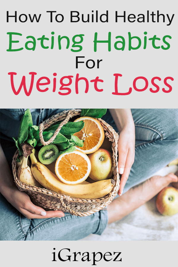 How to Build Healthy Eating Habits for Weight Loss