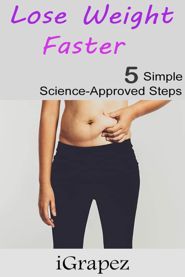 Lose Weight Faster- 5 Simple Science-Approved Steps