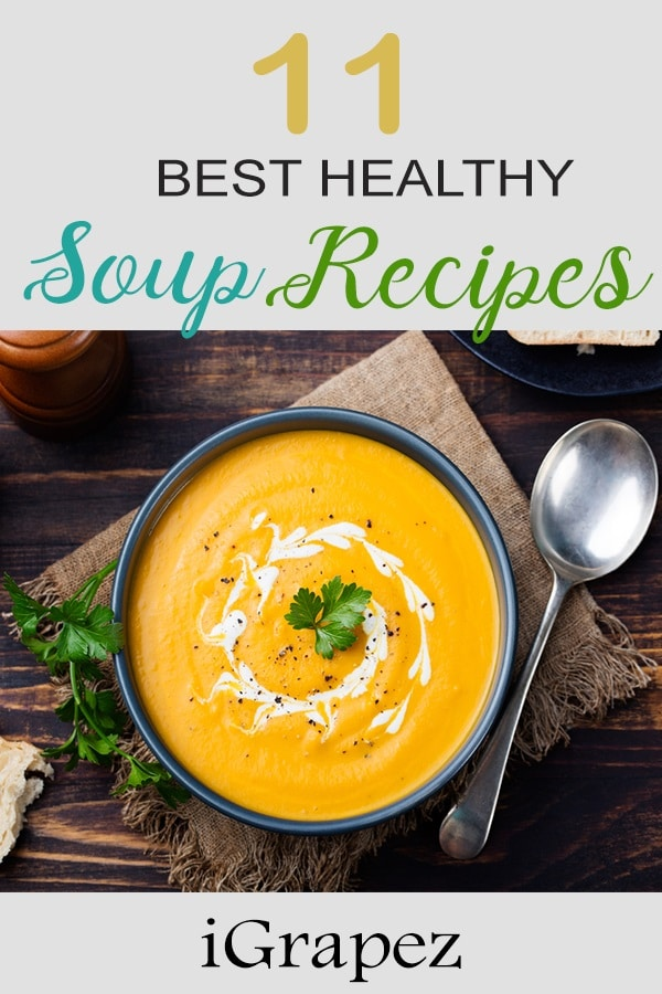 11 Best Healthy Soup Recipes- [To Help You Lose Weight]