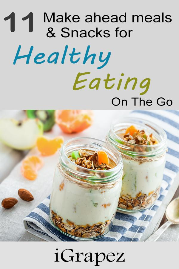 11 Make-Ahead Meals and Snacks for Healthy Eating On the Go
