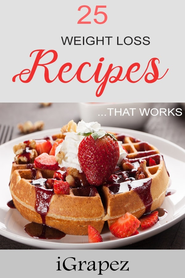 25 Weight Loss Recipes That Works