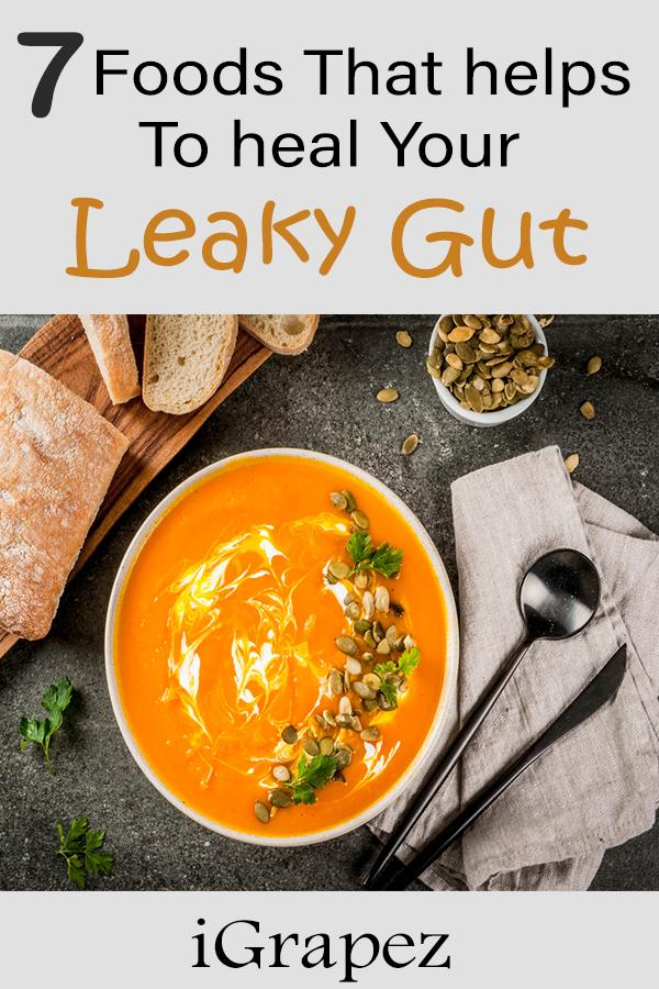 7 Foods That Helps to Heal Your Leaky Gut