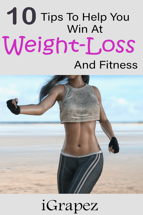 10 Tips to Help You Win at Weight Loss and Fitness
