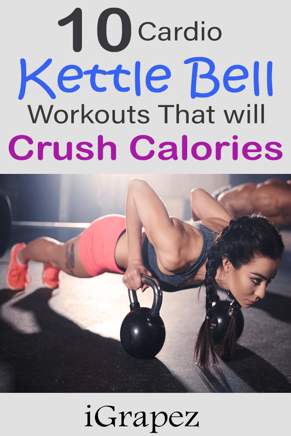 10 Cardio Kettlebell Workouts That Will Crush Calories