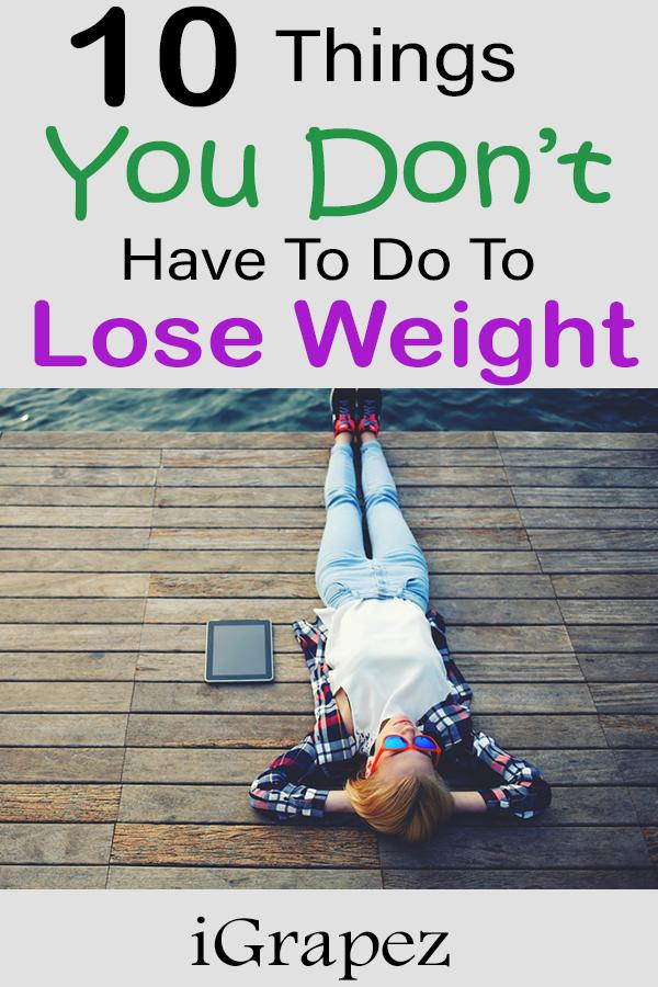 10 Things You Don't Have to Do to Lose Weight