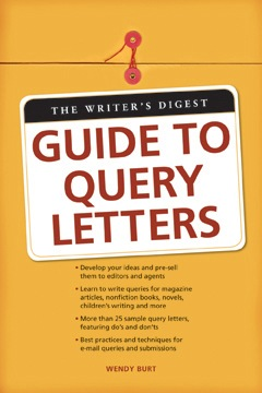 The Writer's Digest Guide to Query Letters by Wendy Burt-Thomas