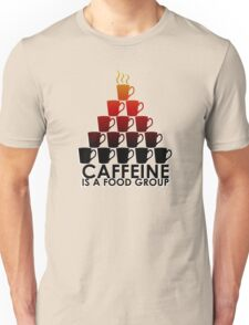 Caffeine is a Food Group! T-Shirt
