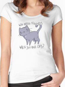 Who needs friends when you have cats? T Shirts